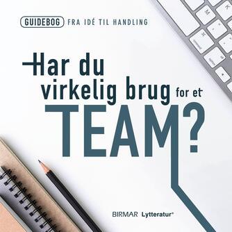 : Har du virkelig brug for et team?