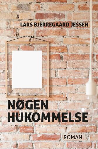 Lars Bjerregaard Jessen (f. 1966): Nøgen hukommelse : roman