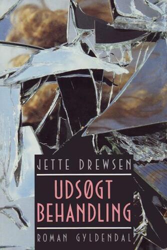 Jette Drewsen: Udsøgt behandling
