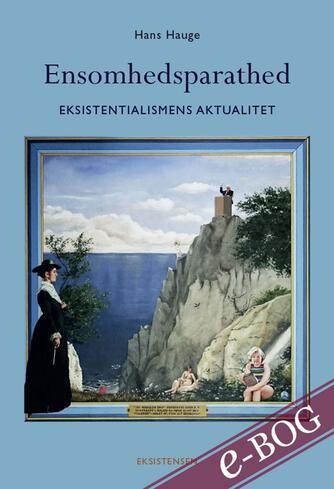 Hans Hauge: Ensomhedsparathed : eksistentialismens aktualitet