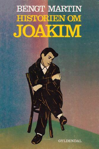 Bengt Martin: Historien om Joakim