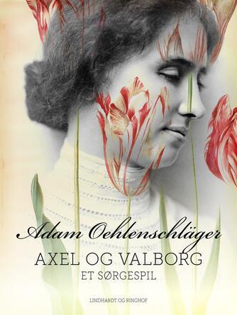 : Axel og Valborg. Et sørgespil