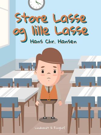 Hans Chr. Hansen (f. 1949): Store Lasse og lille Lasse