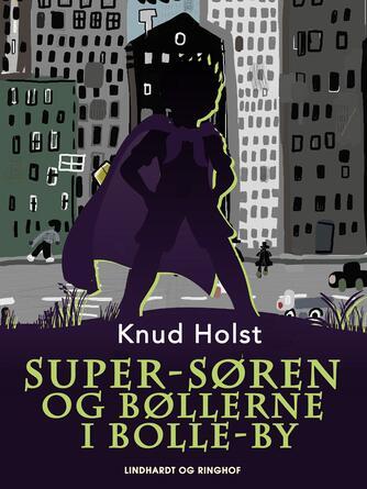 Knud Holst (f. 1936): Super-Søren og bøllerne i Bolle-By