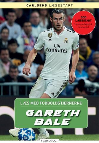 Christian Mohr Boisen: Gareth Bale