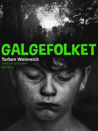 Torben Weinreich: Galgefolket