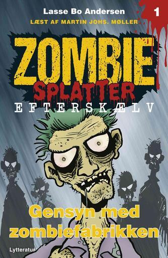 Lasse Bo Andersen (f. 1964): Gensyn med zombiefabrikken