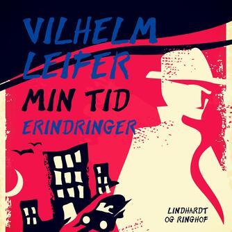 Vilhelm Leifer: Min tid
