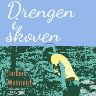 Torben Weinreich: Drengen i skoven