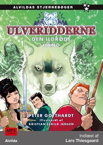 Peter Gotthardt: Ulveridderne - den ildrøde hånd