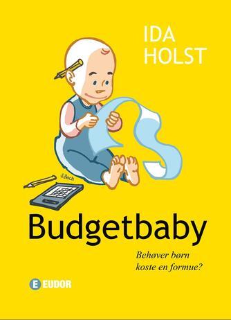 Ida Holst (f. 1976): Budgetbaby : behøver børn koste en formue?