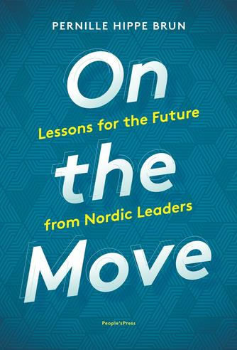 Pernille Hippe Brun: On the move : lessons for the future from Nordic leaders