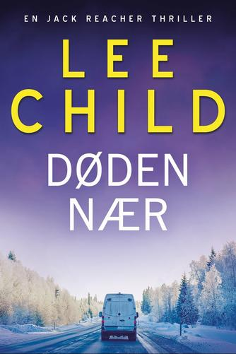 Lee Child: Døden nær (Ved Per Vadmand)