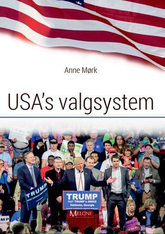 Anne Mørk: USA's valgsystem