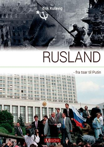 Erik Kulavig: Rusland : fra tsar til Putin