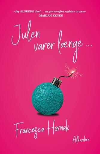 Francesca Hornak: Julen varer længe -