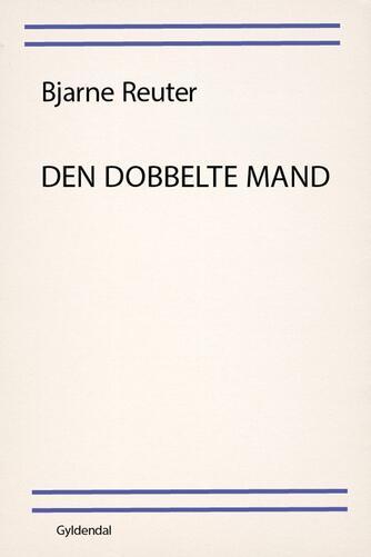 Bjarne Reuter: Den dobbelte mand