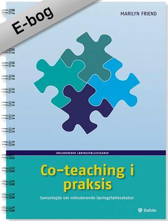 Marilyn Friend: Co-teaching i praksis : samarbejde om inkluderende læringsfællesskaber