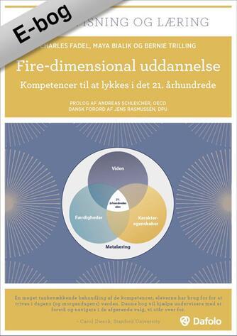 Charles Fadel, Maya Bialik, Bernie Trilling: Fire-dimensional uddannelse : kompetencer til at lykkes i det 21. århundrede