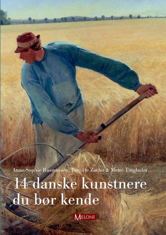 Mette Tingholm, Birgitte Zacho, Anne-Sophie Rasmussen: 14 danske kunstnere du bør kende
