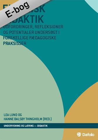 : Empirisk didaktik : udfordringer, refleksioner og potentialer undersøgt i forskellige pædagogiske praksisser