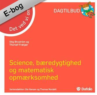 Stig Broström, Thorleif Frøkjær: Det ved vi om science, bæredygtighed og matematisk opmærksomhed