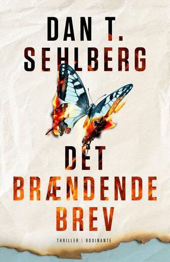 Dan T. Sehlberg (f. 1969): Det brændende brev : thriller