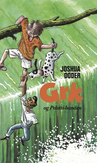Joshua Doder: Grk og pelotti-banden