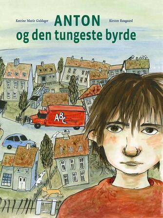 Katrine Marie Guldager, Kirsten Raagaard: Anton og den tungeste byrde