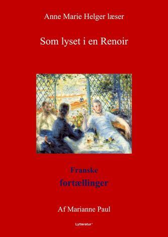 Marianne Paul: Som lyset i en Renoir : franske fortællinger