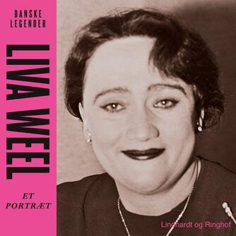 Anne-Sofie Storm Wesche (f. 1973): Liva Weel : et portræt