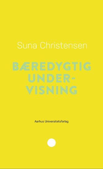 Suna Christensen: Bæredygtig undervisning