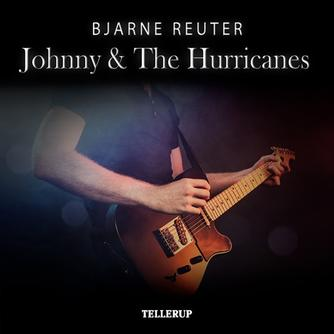 Bjarne Reuter: Johnny & The Hurrycanes