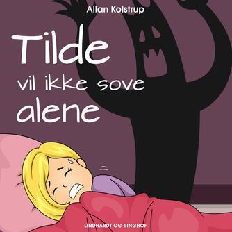 Allan Kolstrup: Tilde vil ikke sove alene