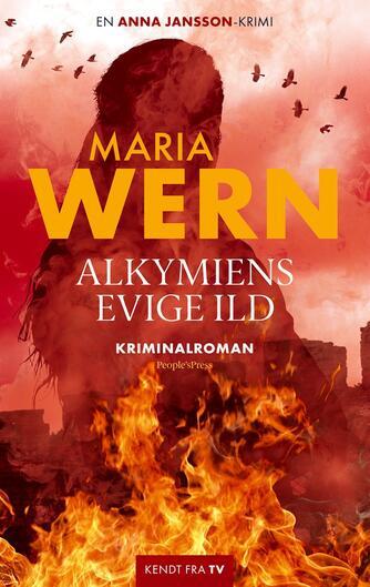 Anna Jansson: Maria Wern - alkymiens evige ild : kriminalroman