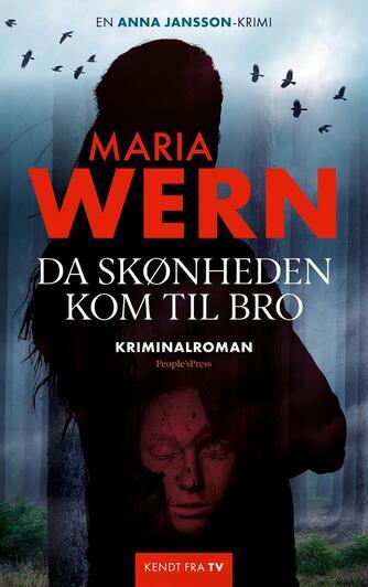 Anna Jansson: Maria Wern - da skønheden kom til Bro : kriminalroman