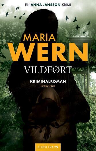 Anna Jansson: Maria Wern - vildført : kriminalroman