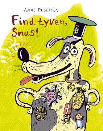 Anne Pedersen (f. 1969): Find tyven, Snus!