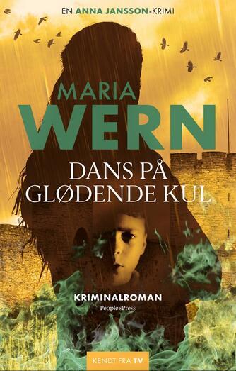 Anna Jansson: Maria Wern - dans på glødende kul : kriminalroman