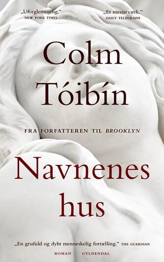 Colm Tóibín: Navnenes hus : roman