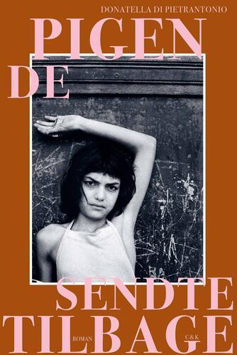 Donatella Di Pietrantonio (f. 1963): Pigen de sendte tilbage : roman
