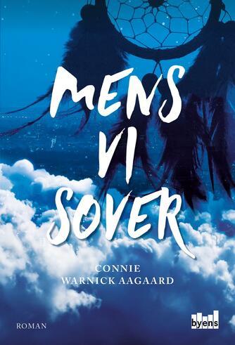 Connie Warnick Aagaard: Mens vi sover : roman
