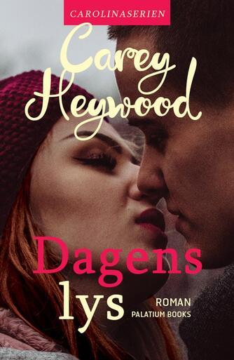 Carey Heywood: Dagens lys : roman