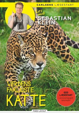 Sebastian Klein, Rikke Klein: Verdens farligste katte