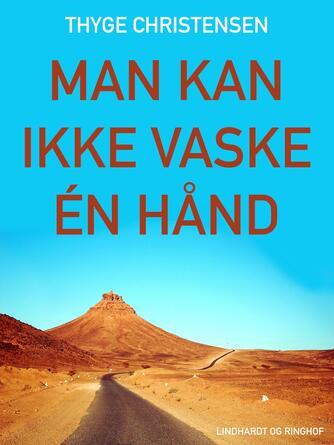 Thyge Christensen (f. 1947): Man kan ikke vaske een hånd