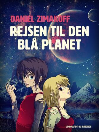 Daniel Zimakoff: Rejsen til den blå planet