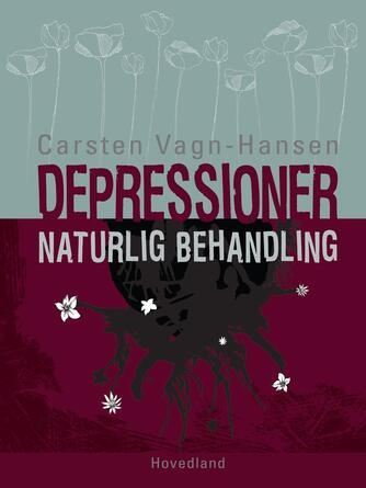 Carsten Vagn-Hansen: Depressioner - naturlig behandling