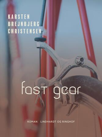 Karsten B. Christensen: Fast gear : roman