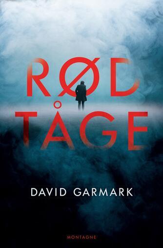 David Garmark (f. 1972): Rød tåge