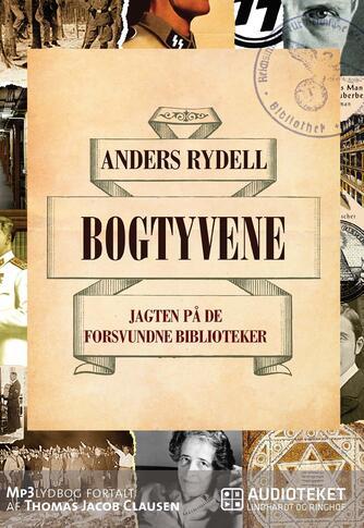 Anders Rydell (f. 1982): Bogtyvene : jagten på de forsvundne biblioteker